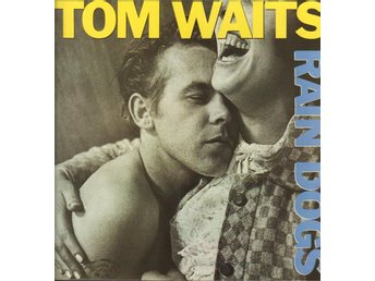 TOM WAITS - RAIN DOGS (INCL. LYRIC SHEET) LP