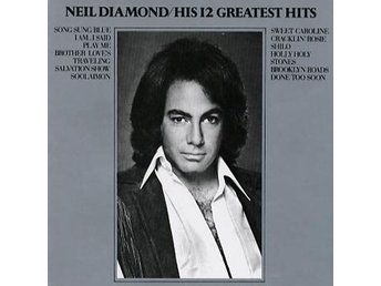 Diamond Neil: His 12 greatest hits 1968-72 (CD)