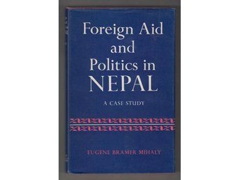 Foreign aid and politics in Nepal. A case study.