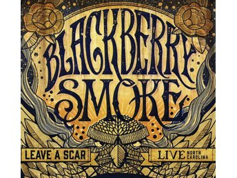 Blackberry Smoke - Leave A Scar Live in North Carolina - 2XLP