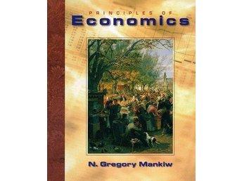 PRINCIPLES OF ECONOMICS - N. GREGORY MANKIW - BOK - KURSLITTERATUR - Göteborg - PRINCIPLES OF ECONOMICS - N. GREGORY MANKIW - BOK - KURSLITTERATUR - Göteborg