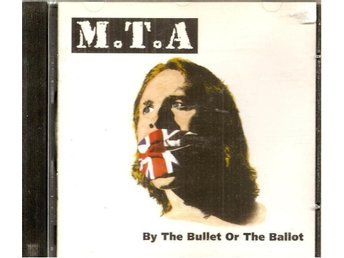 M.T.A - BY THE BULLET OR THE BALLOT