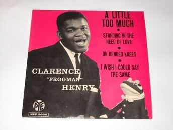 CLARENCE FROGMAN HENRY - A LITTLE TOO MUCH  EP