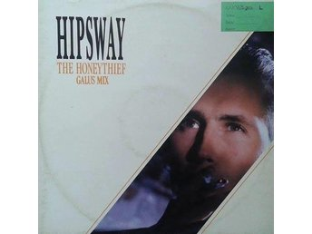 "Hipsway ?  titel*  The Honeythief (The 12"" Galus Mix)* Pop Rock, Synth-pop 12"