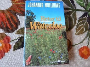 RETUR TIL WATERLOO, JOHANNES MØLLEHAVE, BOK, PRINTED IN DENMARK 1992, DANSK