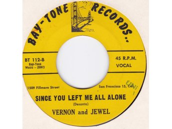 VERNON AND JEWEL-since you left...  US.BAY-TONE 112  N.SOUL!