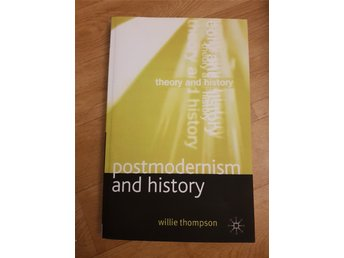 Postmodernism and History - Willie Thompson
