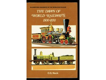 The dawn of World Railways 1800-1850 (O. S. Nock)
