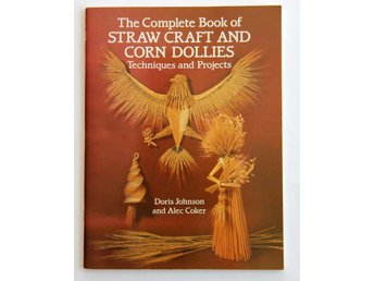 The complete Book of Straw Craft and Corn Dollies