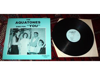 AQUATONES Sings for you Rare Tracks  Fargo 1958 US Teen Pop