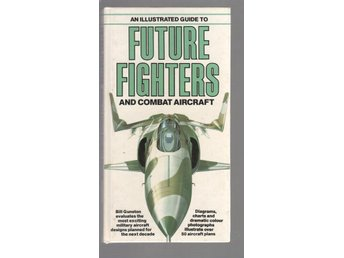 Illustrated Guide to Future Fighters