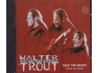 Walter  Trout and the Free Radicals - Face The Music