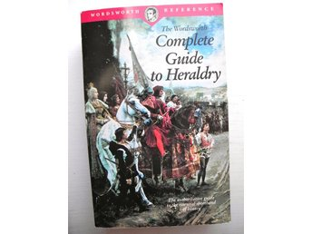 The Wordsworth COMPLETE GUIDE TO HERALDRY 1996