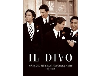 Il Divo - Unbreak My Heart - DVD