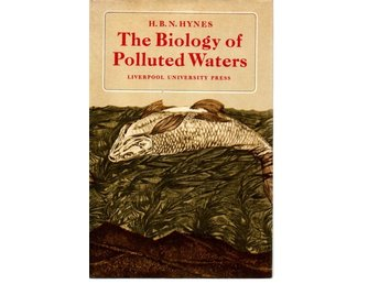H.B.N. Hynes: The Biology of Polluted Waters