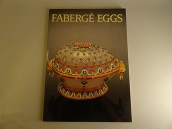 Fabergé Eggs - Imperial Russian Fantasies