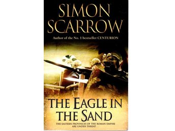 Simon Scarrow: The Eagle in the Sand