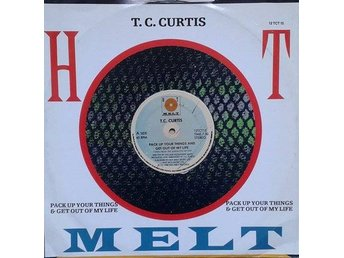 "T.C. Curtis title* Pack Up Your Things And Get Out Of My Life* 12"" UK"