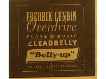 """CD. FREDRIK LUNDIN OVERDRIVE - PLAYS THE MUSIC OF LEADBELLY, """"BELLY UP"""" - Perstorp - CD. FREDRIK LUNDIN OVERDRIVE - PLAYS THE MUSIC OF LEADBELLY, """"BELLY UP"""" - Perstorp"""