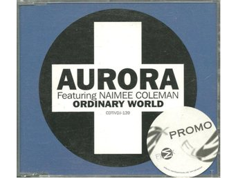 Aurora Feat. Naimee Coleman - Ordinary world - 3 vers. Promo