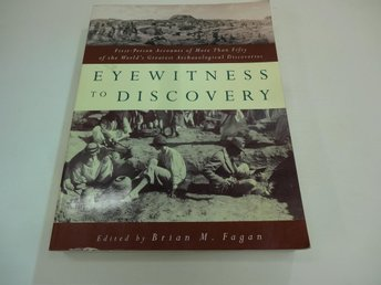 Eyewitness to discovery - first person accounts to more than fifty of the worlds