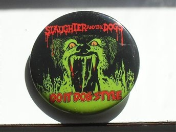 SLAUGHTER & THE DOGS - STOR Button-Badge/ Pin/ Knapp (Punk,)