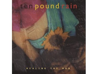 Ten Pound Rain - Healing The Mud - CD - 1994