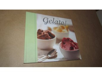 Gelato! Italian Ice Creams , Sorbetti & Granite - Pamela Sheldon Johns - Glass