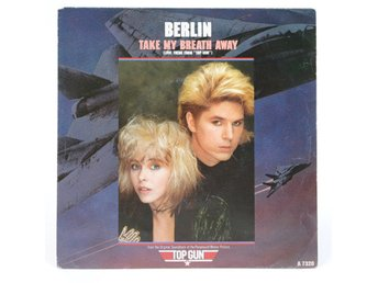 "Berlin - Take My Breath Away (Love Theme From ""Top Gun"") A 7320 Singel 1986"
