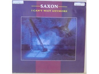 Saxon-I can't wait anymore / 3-låtars 12""