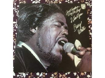 BARRY WHITE - JUST ANOTHER WAY TO SAY I LOVE YOU GER LP PHILIPS 1975