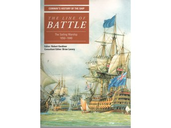 Line of Battle - Sailing Warships, 1650-1840