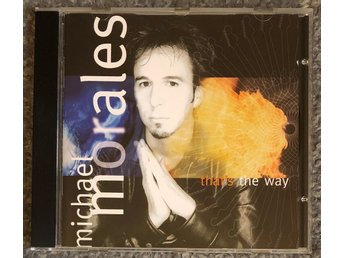 Michael Morales - That's the Way - CD