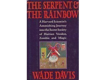 The Serpent and the Rainbow by Wade Davis - Stockholm - The Serpent and the Rainbow by Wade Davis - Stockholm