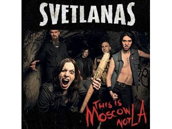 Svetlanas: This Is Moscow Not LA! (CD)