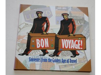 BON VOYAGE SOUVENIRS FROM THE GOLDEN AGE OF TRAVEL