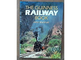 The guinness railway book. By John Marshall. Häftad. 1989. 200 sidor.