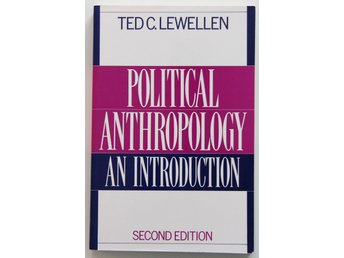 Political Anthropology - an introduction - Ted C. Lewellen