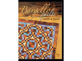 Bargello quilts with a twist (Maggie Ball)