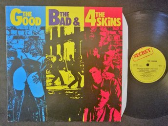 4 SKINS - THE GOOD THE BAD & THE 4 SKINS - UK 1982 OI VINYL PUNK