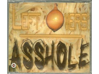 Leftovers - Asshole - 6 versions