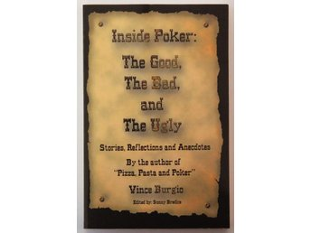 Inside Poker: The Good, The Bad and The Ugly - Vince Burgio