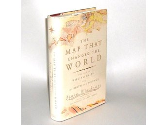 The map that changed the world : the tale of William Smith and the birth of a sc