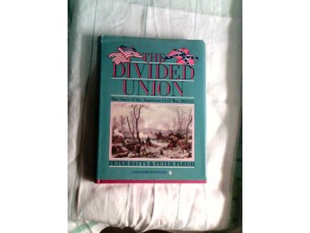 The Divided Union, The story of the American Civil War, 1861-65, Batty&Parish,
