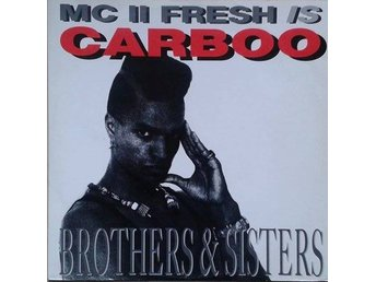 "MC II Fresh title* Brothers & Sisters* Euro House, Hip Hop 12"" Swe"