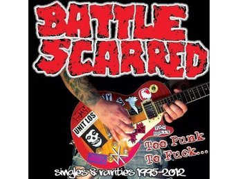 CD: Battle Scarred - Too Punk To Fuck... [Oi! Skinhead]