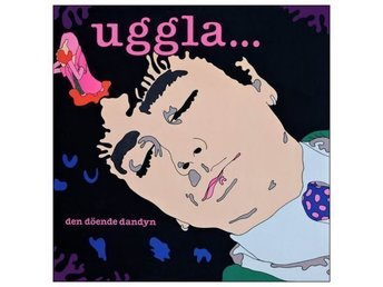 MAGNUS UGGLA - DEN DÖENDE DANDYN - FIRST PRESSING - PRINTED 1986  (CD)