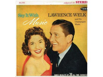 Say it with music Lawrence Welk