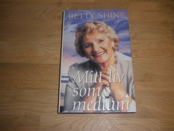 Betty Shine - Mitt liv som medium