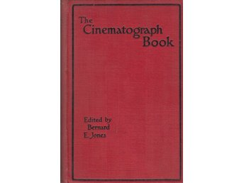 The Cinematograph Book - Bernard E. Jones - 1915? (Svårfunn)